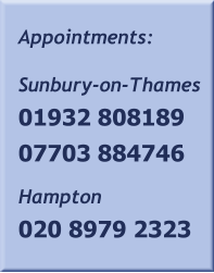 Appointments:  Sunbury-on-Thames 01932 808189 07703 884746  Hampton 020 8979 2323